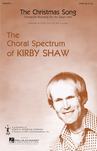 The Christmas Song : SATB : Kirby Shaw : Nat King Cole : Sheet Music : 08656581 : 073999565812
