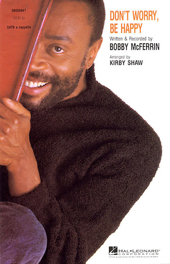 Don't Worry, Be Happy : SATB : Kirby Shaw : Bobby McFerrin : Bobby McFerrin : Sheet Music : 08656841 : 073999568417