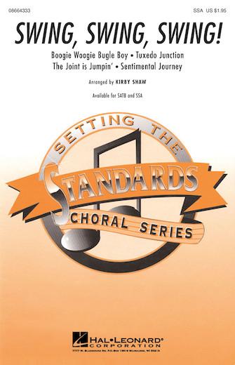 Swing, Swing, Swing! (Medley) : SSA : Kirby Shaw : Sheet Music : 08664333 : 073999643336