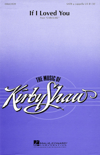 If I Loved You : SATB : Kirby Shaw : Richard Rodgers : Carousel : Sheet Music : 08665939 : 073999659399