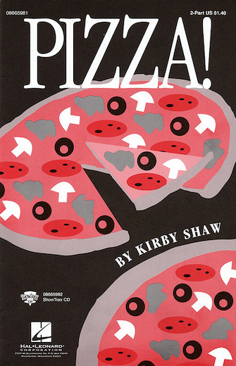 Pizza! : 2-Part : Kirby Shaw : Luigi Denza : Sheet Music : 08665981 : 073999659818