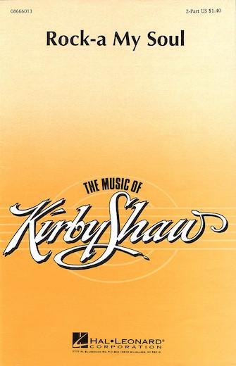 Rock-A My Soul : 2-Part : Kirby Shaw : Sheet Music : 08666013 : 073999660135