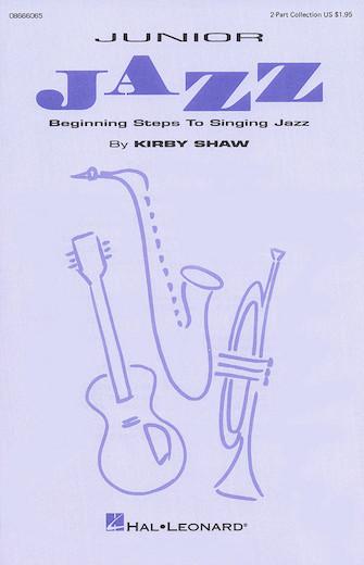Junior Jazz - Volume 1  : 2-Part : Kirby Shaw : Sheet Music : 08666065