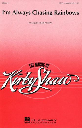 I'm Always Chasing Rainbows : SSAA : Kirby Shaw : Harry Carroll : Sheet Music : 08666111 : 073999661118