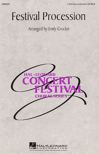Festival Procession : 2-Part : Emily Crocker : Sheet Music : 08703131 : 073999031317