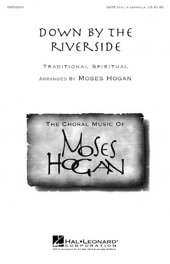Down By The Riverside : SATB : Moses Hogan : Traditional : Sheet Music : 08703201 : 073999032017