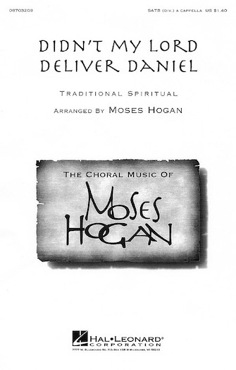Didn't My Lord Deliver Daniel : SATB divisi : Moses Hogan : Traditional : Sheet Music : 08703209 : 073999305425