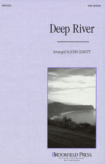 Deep River : SATB : John Leavitt : Sheet Music : 08703224 : 073999032246