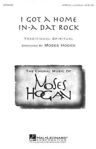 I Got A Home In-a Dat Rock : SATB divisi : Moses Hogan : Sheet Music : 08703228 : 073999394566