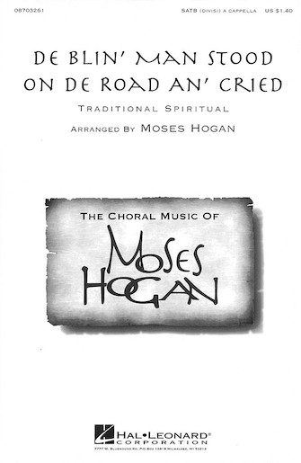 De Blin' Man Stood On De Road An' Cried : SATB divisi : Moses Hogan : Sheet Music : 08703261 : 073999032611
