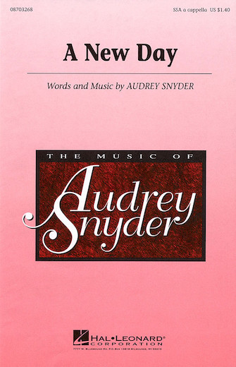 A New Day : SSA : Audrey Snyder : Audrey Snyder : Sheet Music : 08703268 : 073999032680