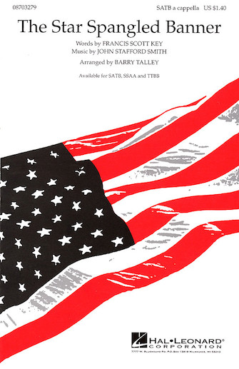 The Star-Spangled Banner : SATB divisi : Barry Talley : Francis Scott Key : Sheet Music : 08703279 : 073999763621
