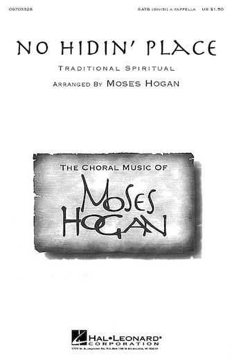 No Hidin' Place : SATB divisi : Moses Hogan : Sheet Music : 08703328 : 073999297270