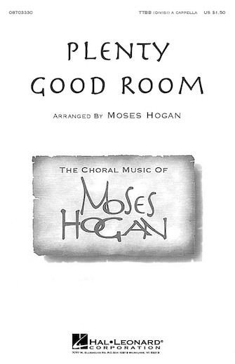 Plenty Good Room : TTBB : Moses Hogan : Traditional : Sheet Music : 08703330 : 073999369380