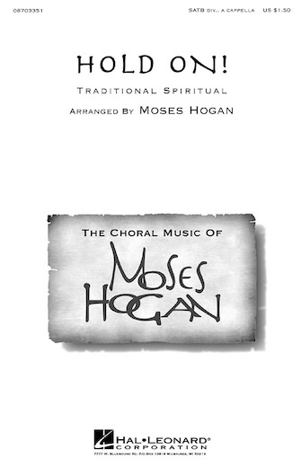 Hold On! : SATB divisi : Moses Hogan : Sheet Music : 08703351 : 073999650914