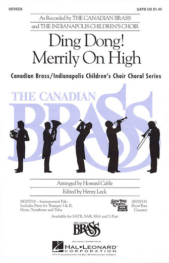 Ding Dong! Merrily on High : SATB : Howard Cable : Indianapolis Children's Choir : Sheet Music : 08705526 : 073999055269