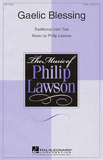 Gaelic Blessing : SATB : Philip Lawson : Philip Lawson : Sheet Music : 08711309 : 073999113099