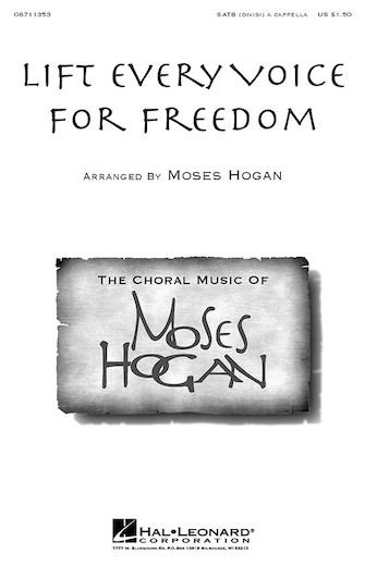 Lift Every Voice for Freedom : SATB divisi : Moses Hogan : Sheet Music : 08711353 : 073999113532