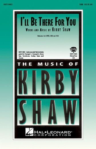 I'll Be There for You : SAB : Kirby Shaw : Sheet Music : 08711482 : 073999745696