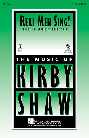 Real Men Sing! : TTB : Kirby Shaw : Sheet Music : 08711563 : 884088638900