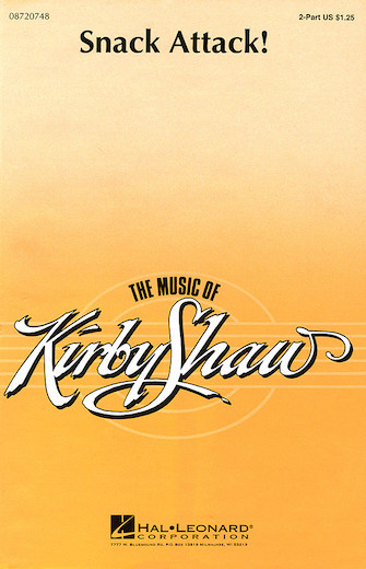 Snack Attack! : 2-Part : Kirby Shaw : Sheet Music : 08720748 : 073999207484