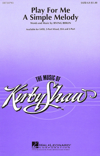 Play for Me a Simple Melody : SSA : Kirby Shaw : Irving Berlin : Sheet Music : 08720795 : 073999207958 : 0634098586