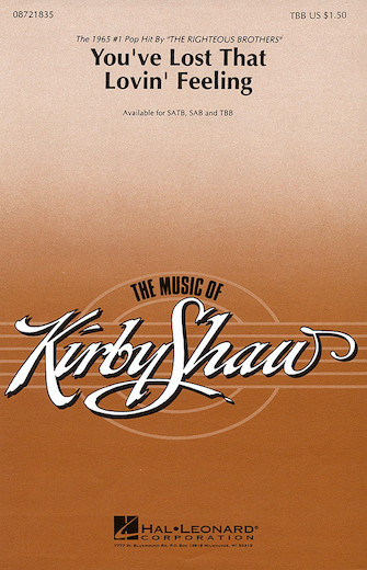 You've Lost That Lovin' Feeling : TBB : Kirby Shaw : Phil Spector : The Righteous Brothers : Sheet Music : 08721835 : 073999218350