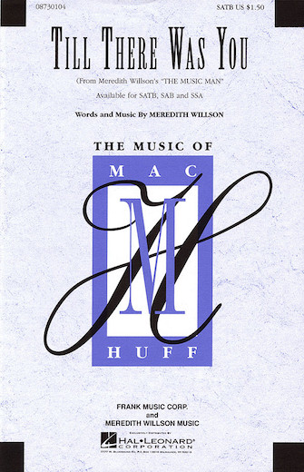 Till There Was You : SATB : Mac Huff : Meredith Willson : The Music Man : Sheet Music : 08730104 : 073999301045