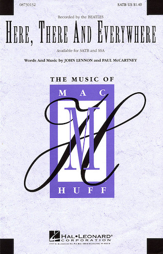 Here, There And Everywhere : SATB : Mac Huff : John Lennon : The Beatles : Sheet Music : 08730132 : 073999301328