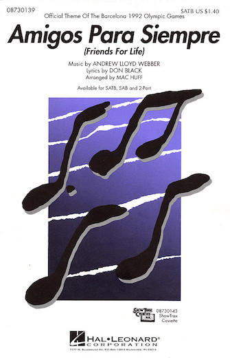 Amigos Para Siempre : SATB : Mac Huff : Sheet Music : 08730139 : 073999301397