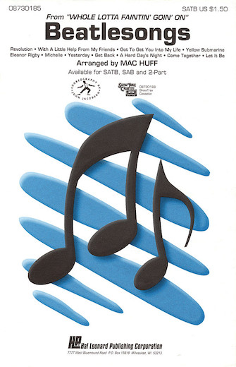Beatlesongs (Medley) : SATB : Mac Huff : John Lennon : The Beatles : Sheet Music : 08730185 : 073999301854