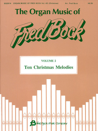 Product Cover for The Organ Music of Fred Bock – Volume 2: Ten Christmas Melodies