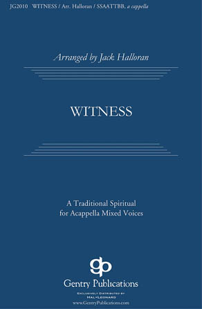 Witness : SATB divisi : Jack Halloran : Traditional : Sheet Music : 08738606 : 073999386066