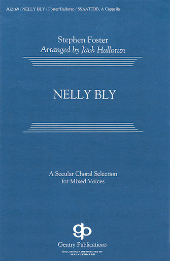 Nelly Bly : SATB divisi : Jack Halloran : Sheet Music : 08738674 : 073999386745