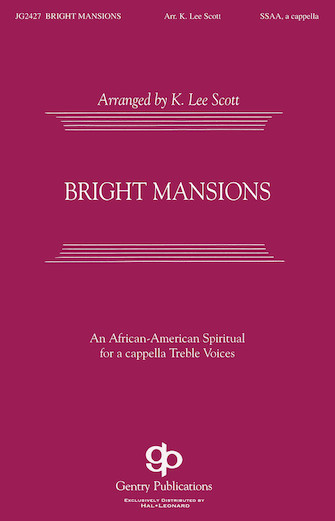 Bright Mansions : SATB : K. Lee Scott : Sheet Music : 08738680 : 073999386806