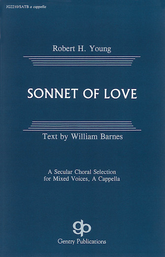 Sonnet of Love : SATB divisi : Robert H. Young : Sheet Music : 08738713 : 073999387131