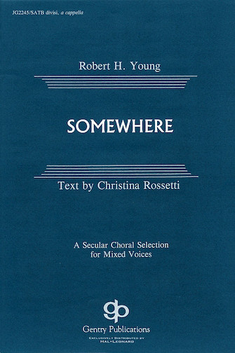Somewhere : SATB divisi : Robert H. Young : Leonard Bernstein : West Side Story : Sheet Music : 08739067 : 073999390674