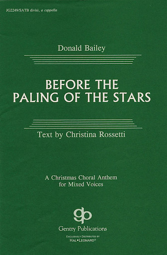 Before The Paling of the Stars : SATB divisi : Donald Bailey : Donald Bailey : Sheet Music : 08739068 : 073999390681