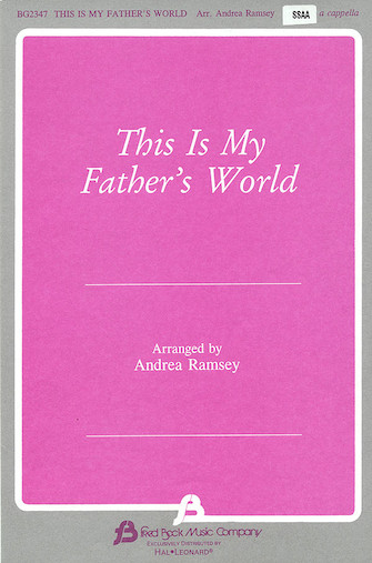 This Is My Father's World : SSAA : Andrea Ramsey : Sheet Music : 08739073 : 073999390735