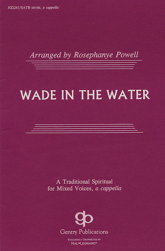 Wade in the Water : SATB divisi : Rosephanye Powell : John Wesley Work : Sheet Music : 08739075 : 073999390759