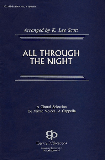 All Through the Night : SATB divisi : K. Lee Scott : Sheet Music : 08739088 : 073999390889