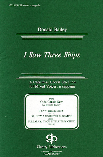 I Saw Three Ships : SATB divisi : Donald Bailey : Donald Bailey : Sheet Music : 08739090 : 073999979107