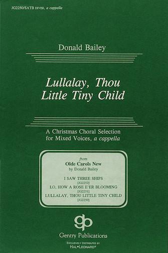 Lullalay, Thou Little Tiny Child : SATB divisi : Robert Croo : Robert Croo : Sheet Music : 08739093 : 073999390933