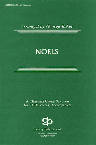 Noels : SATB : George Baker : Sheet Music : 08739097 : 073999390971