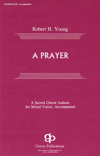 A Prayer : SATB : Robert Young : Robert Young : Sheet Music : 08739123 : 073999391237