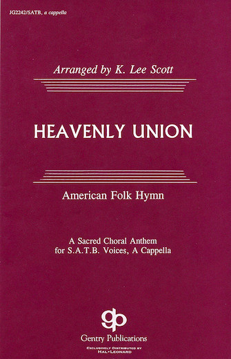 Heavenly Union : SATB : K. Lee Scott : Sheet Music : 08739124 : 073999391244