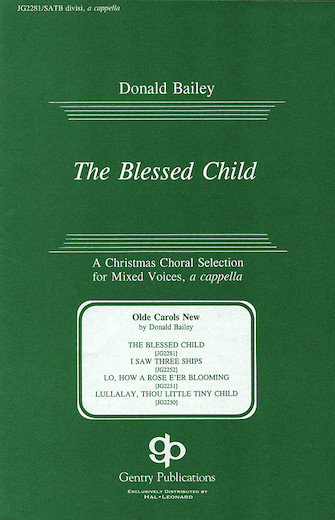 The Blessed Child : SATB divisi : Donald Bailey : Sheet Music : 08739157 : 073999391572
