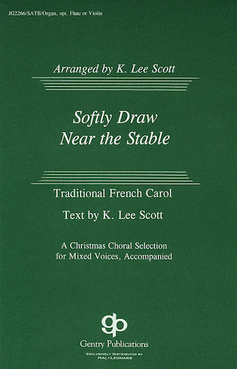 Softly Draw Near the Stable : SATB : K. Lee Scott : Sheet Music : 08739168 : 073999391688