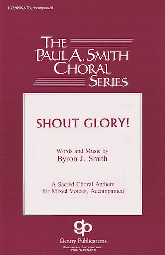Shout Glory! : SATB : Byron Smith : Byron Smith : Sheet Music : 08739172 : 073999391725
