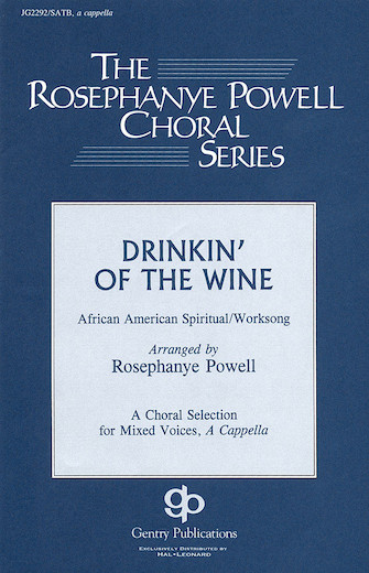 Drinkin' of the Wine : SATB : Rosephanye Powell : Sheet Music : 08739197 : 073999391978